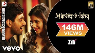 Mareez-E-Ishq Full Video - ZiD | Mannara, Karanvir   - YouTube