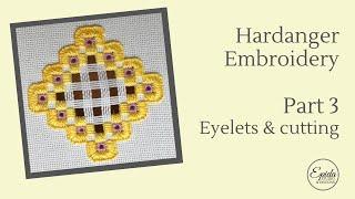 Hardanger Embroidery Part 3 -  Eyelets & Cutting