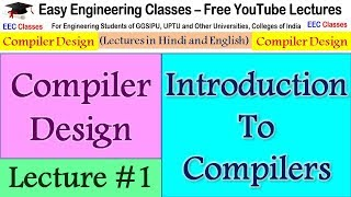 Compiler Design Lecture #1 - Introduction, Types of Compiler(Hindi, English)