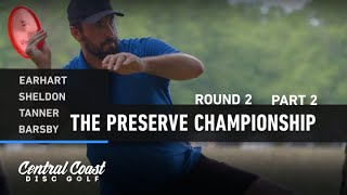 2020 The Preserve Championship - Round 2 Part 2 - Earhart, Sheldon, Tanner, Barsby