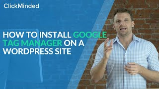 Google Tag Manager Wordpress: How to Install Google Tag Manager on a Wordpress Site