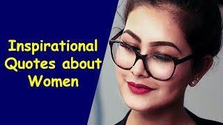 Best Inspirational Quotes about Women | Women's Day Quotes | Empowering Quotes for women