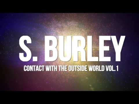 S.Burley- Contact With The Outside World Promo Directed By: Andres Yepes