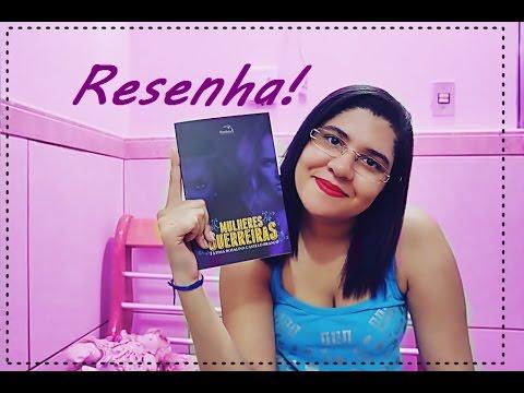 RESENHA | Mulheres Guerreiras | Fátima Rosalinda Castelo Branco