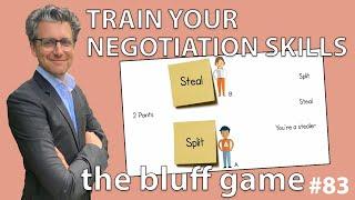 Negotiation Skills - The Bluff Game #83