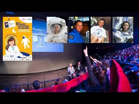 Congrès scientifique des enfants 2017 – Vivre dans l'espace [En direct]