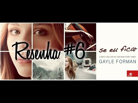 Resenha #6 - Se Eu Ficar (If I Stay) da Gayle Forman - MDL