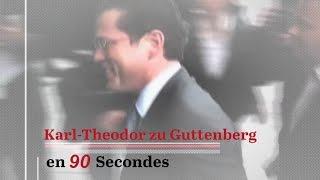 Karl-Theodor zu Guttenberg en 90 secondes