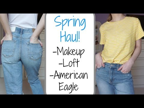 HUGE Spring Beauty Haul – Makeup, Loft + American Eagle Jeans!!!