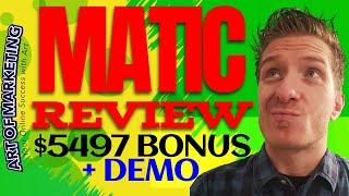 Matic Review, Demo, $5497 Bonus, Matic Software Review