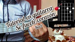 Se Fuerte Corazón Kurt Tutorial como tocar la canción en guitarra 🎸