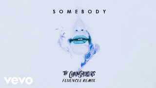 The Chainsmokers, Drew Love - Somebody (Fluencee Remix - Audio) | Kholo.pk