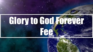 Glory to God Forever - Fee (Lyrics)