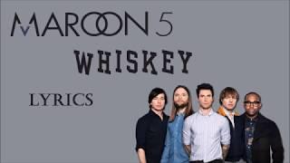 Maroon 5 - Whiskey (Lyrics) ft. A$AP Rocky