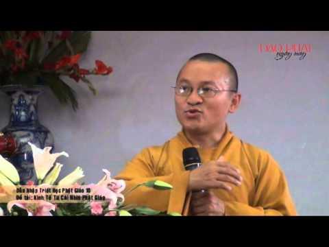 Dẫn nhập triết học Phật giáo 10: Kinh tế từ cái nhìn Phật giáo ( 03/04/2013)