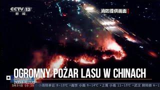 Ogromny pożar lasu w chińskiej prowincji Syczuan. Nie żyje 18 strażaków i lokalny przewodnik