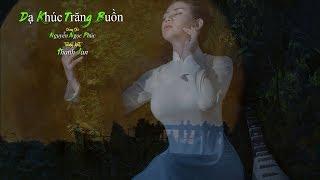 Dạ Khúc Trăng Buồn [Nguyễn Ngọc Phúc] Thanh Lan (4K)