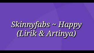 Skinnyfabs ~ Happy (audio) (Video Lirik & Artinya).