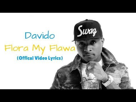 Davido - Flora My Flawa (Official Video Lyrics)