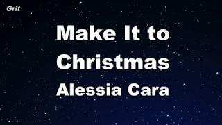 Karaoke♬ Make It To Christmas   Alessia Cara 【No Guide Melody】 Instrumental