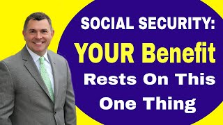 Your Social Security Benefit: Everything Begins With This ONE Thing (2018)