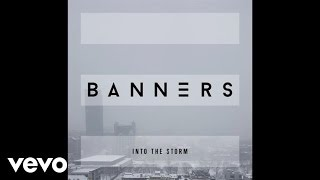 Banners Into The Storm Video