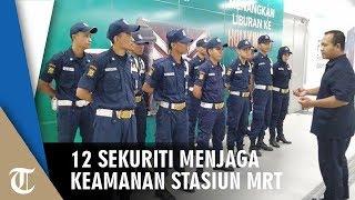 Pihak MRT Kerahkan 12 Sekuriti untuk Keamanan Stasiun MRT