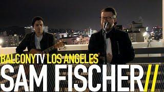 SAM FISCHER - THIS CITY (BalconyTV)