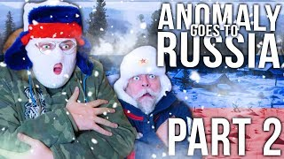 Anomaly goes to Russia (PART 2)