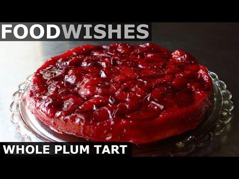 Whole Plum Tart (FAIL) – Food Wishes