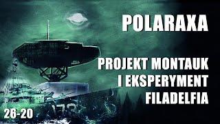 Polaraxa 26-20: Projekt Montauk i Eksperyment Filadelfia