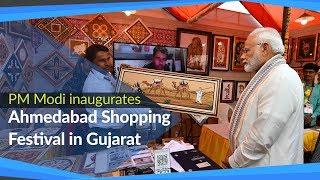 PM Modi inaugurates Ahmedabad Shopping Festival in Gujarat