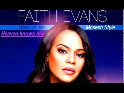 Mosesh Style - Faith Evans: Heaven knows mixx