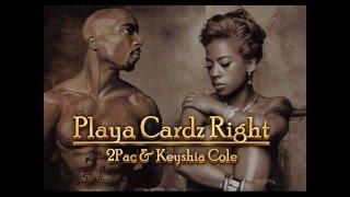 2Pac & Keyshia Cole - Playa Cardz Right