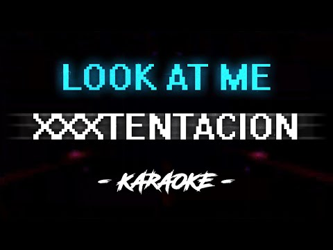 XXXTENTACION - Look At Me (Karaoke)