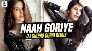 Naah Goriye Remix Dj Chirag Dubai Bala Ayushmann Khurrana Harrdy