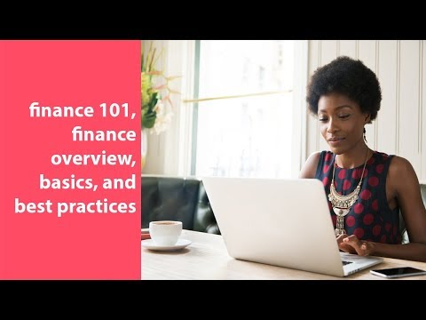 finance 101, finance overview, basics, and best practices