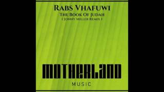 Rabs Vhafuwi - The Book Of Judah (Jonny Miller Remix)