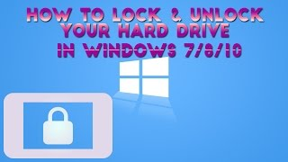 How To Lock and Unlock Your Hard Drive In Windows 8 8.1 or Windows 10 PC