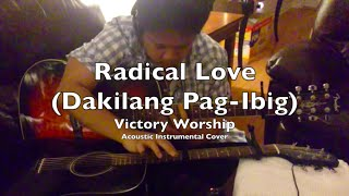 Radical love - Victory Worship (Acoustic Instrumental Cover)