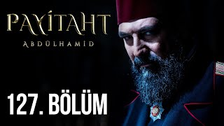 Payitaht Abdulhamid episode 127 with English subtitles Full HD