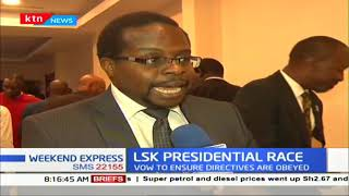 LSK Presidential candidates vow to pursue the obedience of court orders by the Executive