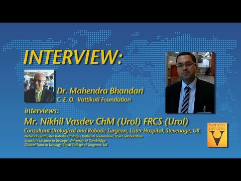 Interview- Mr. Nikhil Vasdev ChM Urol FRCS Urol