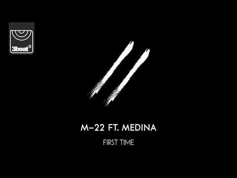 M 22 First Time Feat Medina