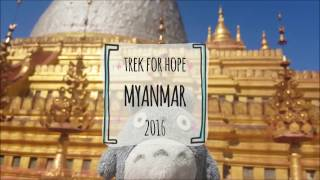 Trek For Hope Myanmar December 2016