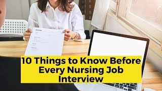 View the video 10 Things to Know Before Every Nursing Job Interview