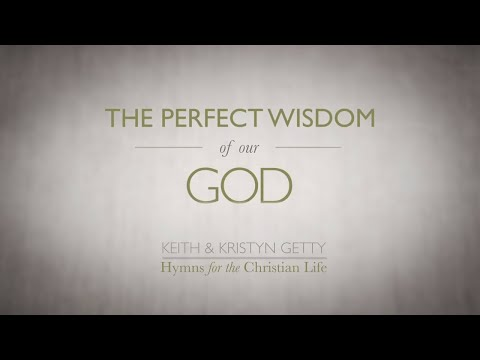 The Perfect Wisdom Of Our God - Youtube Lyric Video