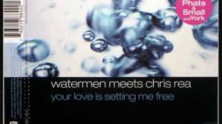 Watermen meets Chris Rea - Your love is setting me free(Phats + Small Mutant Disco Radio Cut)