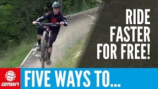 5 Ways That You Can Ride Faster For Free | Mountain Bike Skills