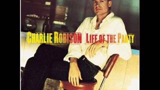 Charlie Robison ~ You're Not The Best